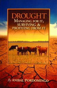 Drought! Managing For It, Surviving & Profiting From It by Dr. Anibal Pordomingo ― The Stockman Grass Farmer