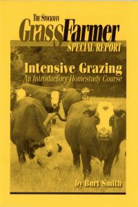 Intensive Grazing - Special Report ― The Stockman Grass Farmer