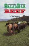 Salad Bar Beef by Joel Salatin